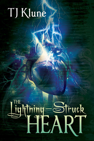 The Lightning-Struck Heart by T J Klune